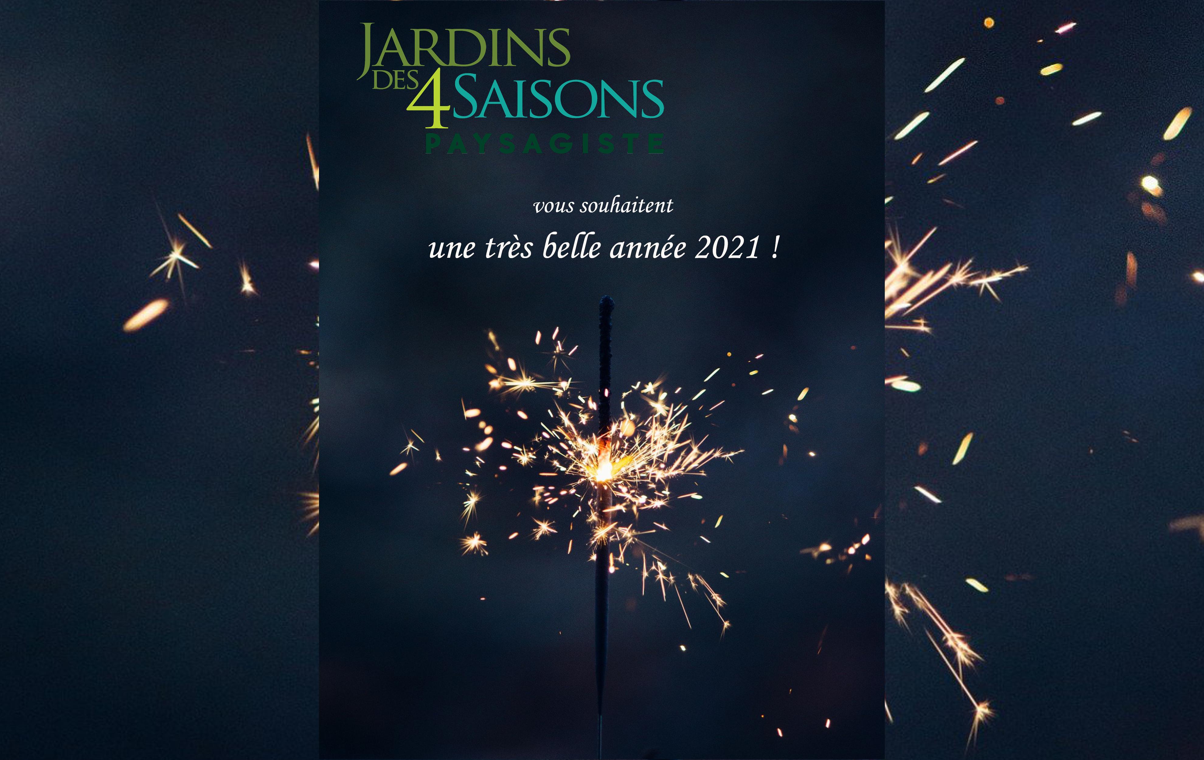 Jardins des 4 Saisons. bonne année 2021. Votre paysagiste sur Guer, Ploërmel, Redon, Plélan-Le-Grand, Maure de Bretagne